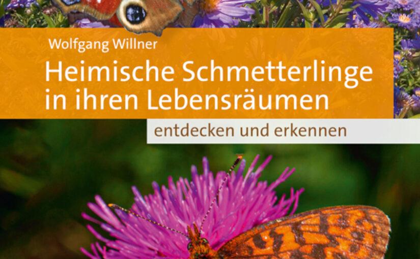 Heimische Schmetterlinge, Wolfgang Willner, Alle Rechte vorbehalten, Quelle & Meyer